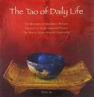 Tao of Daily Life: The Mysteries of the Orient Reveale... by Derek Lin Paperback