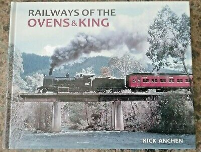 RAILWAYS OF THE OVENS & KING by NICK ANCHEN - NORTH EAST VICTORIA TRAIN LINES