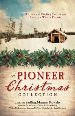 Pioneer Christmas Collection 9 Stories Finding Shelter Love Wintry Frontier NEW