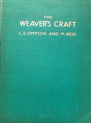 The Weaver's Craft by by L.E.Simpson and M. Weir