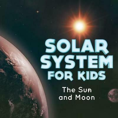 Solar System for Kids: The Sun and Moon by Baby Professor (English) Paperback Bo