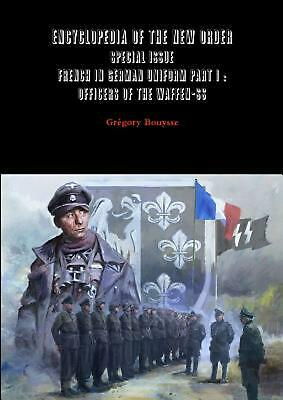 Encyclopedia of the New Order - Special Issue - French in German Uniform Part I:
