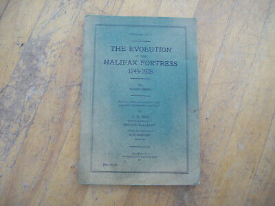 The Evolution of the Halifax Fortress 1749-1928 by Harry Piers