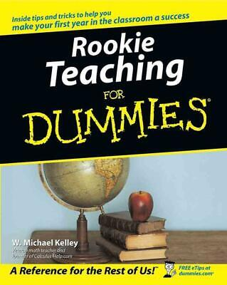 Rookie Teaching for Dummies by W. Michael Kelley (English) Paperback Book Free S