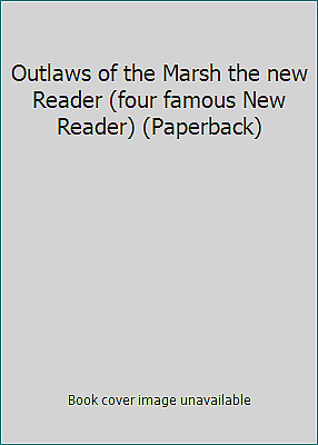 Outlaws of the Marsh the new Reader (four famous New Reader) (Paperback)