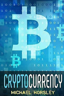 CRYPTOCURRENCY: the Complete Basics Guide for Beginners. Bitcoin, Ethereum,...