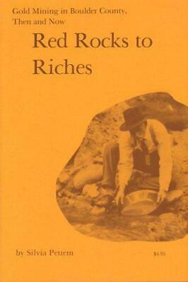 Red Rocks to Riches: Gold Mining in Boulder County, Then and Now (Standing...
