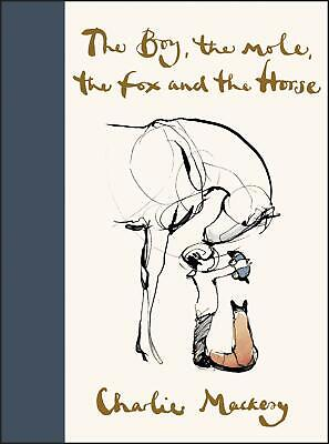 The Boy, the Mole, the Fox and the Horse by Charlie Mackesy Hardcover October 22