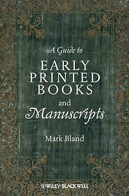 A Guide to Early Printed Books and Manuscripts by Mark Bland (English) Hardcover