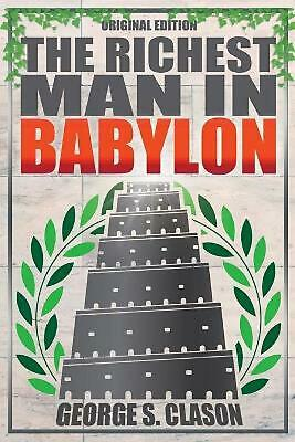 The Richest Man In Babylon - Original Edition by George S. Clason Paperback Book