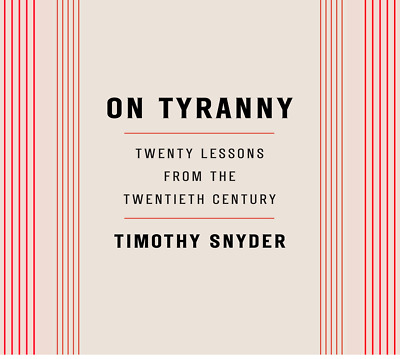 On Tyranny Twenty Lessons from the Twentieth Century Timothy Snyder [E-B00K,PDF]