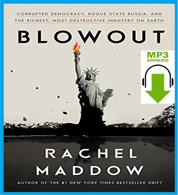 Blowout: Corrupted Democracy by Rachel Maddow 🎧 audiobook 🎧