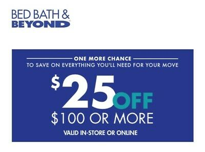 Bed Bath and Beyond  $25 OFF $100 OR MORE 1coupon - expires 11-30-2019