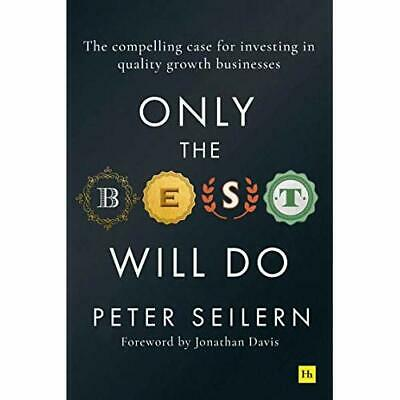 Only the Best Will Do: The compelling case for investin - Hardback NEW Seilern,