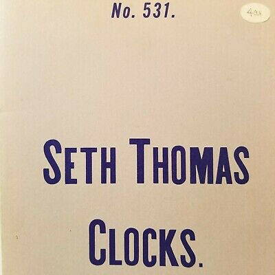 Seth Thomas Clocks Illustrated 1892 1893 Catalog 531 Price List 546 Reprint 1966