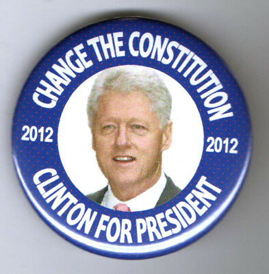 CHANGE the CONSTITUTION BILL Clinton 2012 pin PRESIDENT