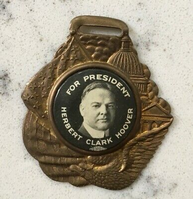 Herbert Clark Hoover Pinback Campaign Political Watch Fob Picture