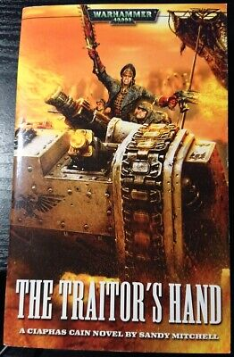 The Traitor's Hand (Ciaphas Cain) by Sandy Mitchell (Paperback 2005) G.Condition
