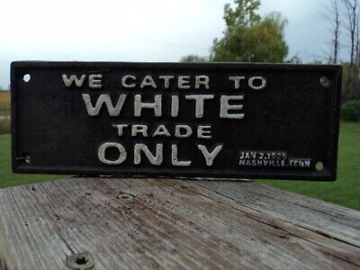 "Vintage Cast Iron Segregation Sign ""Trade Only"" Nashville, Tenn Jan 2, 1938"