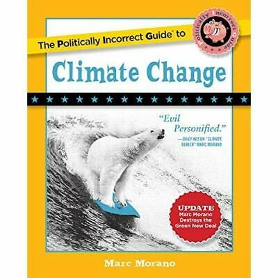The Politically Incorrect Guide to Climate Change - Paperback (26 Feb 2018) NEW