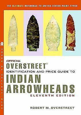 Official Overstreet Identification and Price Guide to Indian Arrowheads, 11th Ed