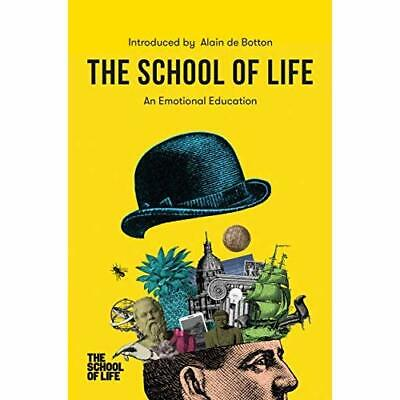 The School of Life: An Emotional Education - Hardback NEW Life, The Schoo 24/09/