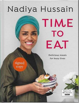 Signed Time To Eat By Nadiya Hussain Brand New First Edition Hardback