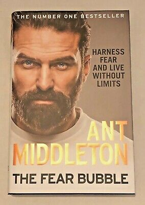 The Fear Bubble: Harness Fear and Live without Limits | Ant Middleton~Hardback