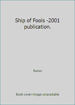 Ship of Fools -2001 publication.  (NoDust) by Russo
