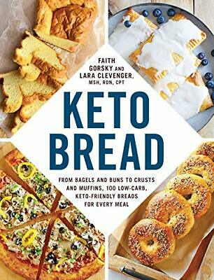 Keto Bread: From Bagels and Buns to Crusts and Muffins  100 L New Paperback Book