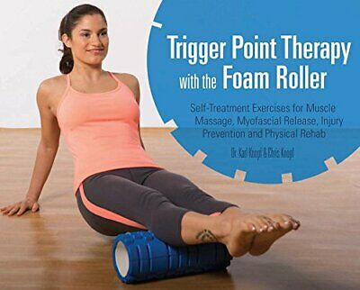 Trigger Point Therapy with the Foam Roller: Exercises for Mus New Paperback Book