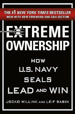Extreme Ownership : How U.S. Navy SEALs Lead and Win  (NoDust)
