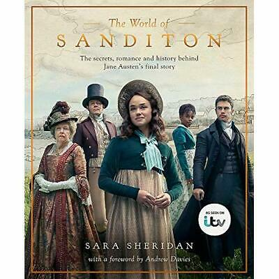 The World of Sanditon: The­ Official Companion to the I - Hardback NEW Sheridan,