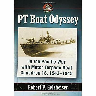 PT Boat Odyssey: In the Pacific War with Motor Torpedo  - Paperback NEW Gelzheis