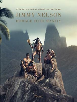 Jimmy Nelson A Homage to Humanity