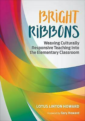 Bright Ribbons: Weaving Culturally Responsive Teaching into the Elementary...