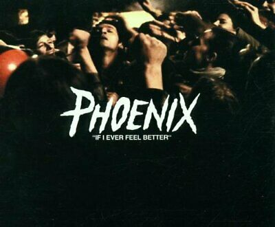 Phoenix - If I Ever Feel Better - Phoenix CD 57VG The Cheap Fast Free Post The