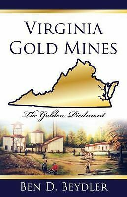 Virginia Gold Mines : The Golden Piedmont - a Historical Perspective