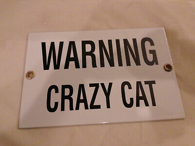 """Warning Crazy Cat """" By Ande Rooney,Porcelain Steel Sign 4"""" X 6"""""""