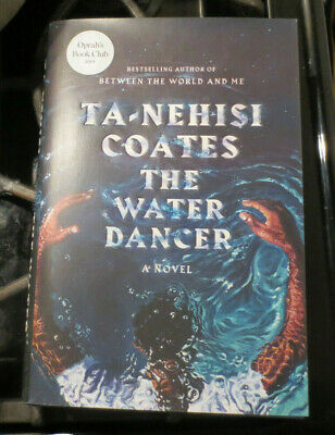The Water Dancer by Ta-nehisi Coates Hardcover Book
