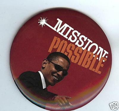 MISSION POSSIBLE 3 in pin Barack  OBAMA 2008
