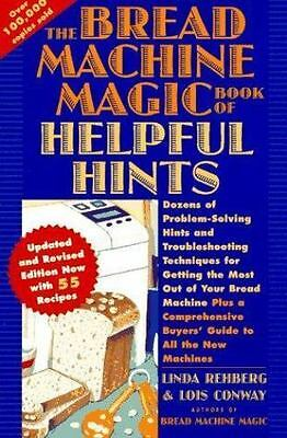 The Bread Machine Magic Book of Helpful Hints by Lois Conway and Linda...