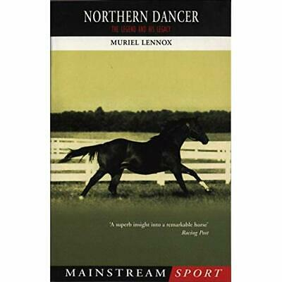 Northern Dancer: The Legend and His Legacy (Mainstream  - Paperback NEW Lennox,