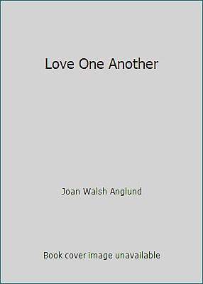 Love One Another  (NoDust) by Joan Walsh Anglund