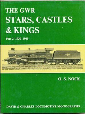 Great Western Railway GWR Stars, Castles and Kings: P... by Nock, O. S. Hardback