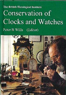 CONSERVATION OF CLOCKS AND WATCHES by Wills, Peter B. Book The Cheap Fast Free