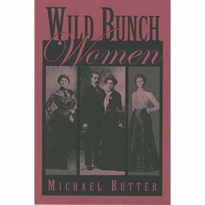 Wild Bunch Women: True Stories of the Feisty Females Wh - Paperback NEW Michael
