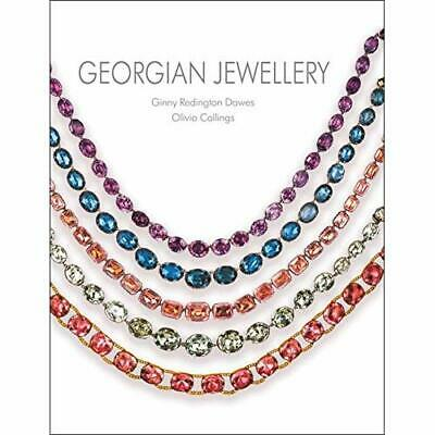 Georgian Jewellery: 1714-1830 - Hardback NEW Dawes, Ginny Re 26/09/2018