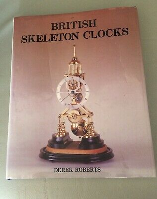 British Skeleton Clocks By Derek Roberts