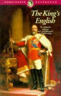 The King's English (Wordsworth Collection) by Fowler, H. W.